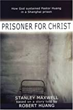 Prisoner for Christ: How God Sustained…