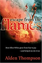 Escape from the Flames: How Ellen White Grew…