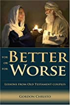 For Better or For Worse by Gordon E. Christo