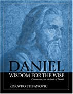 Daniel: Wisdom to the Wise: Commentary on…