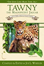 Tawny, the magnificent jaguar and other…