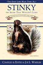Stinky, the skunk that wouldn't leave : and…