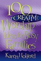 100 creative worship ideas for busy families…