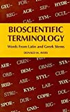 Ayers, Donald M.: Bioscientific Terminology: words from Latin and Greek stems