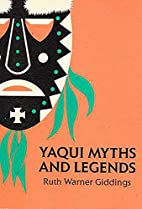 Yaqui Myths and Legends by Ruth Warner…