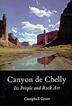 Canyon de Chelly: Its People and Rock Art by…