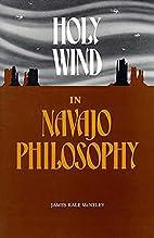 Holy Wind in Navajo Philosophy by James Kale…