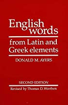 English Words from Latin and Greek Elements…