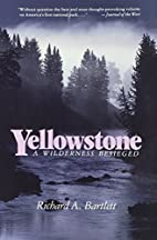 Yellowstone: A Wilderness Besieged by…