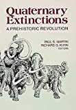 Martin, Paul S.: Quaternary Extinctions: A Prehistoric Revolution