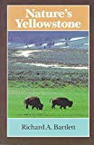Bartlett, Richard A.: Nature's Yellowstone