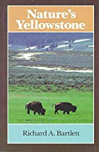 Nature's Yellowstone by Richard A. Bartlett