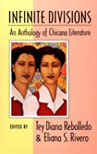 Infinite Divisions: An Anthology of Chicana…