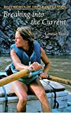 Teal, Louise: Breaking into the Current: Boatwomen of the Grand Canyon