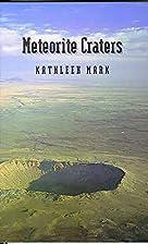 Meteorite Craters by Kathleen Mark