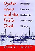Oyster Wars and the Public Trust: Property,…