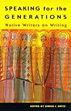 Speaking for the Generations: Native Writers…