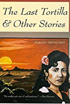 The Last Tortilla & Other Stories by Sergio…
