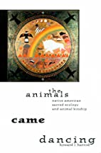 The Animals Came Dancing: Native American…