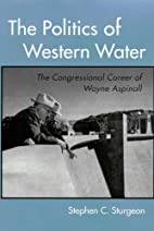 The Politics of Western Water: The…