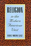 Szasz, Ferenc Morton: Religion in the Modern American West