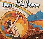 The Good Rainbow Road / Rawa 'Kashtyaa'tsi…