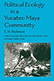 E. N. Anderson: Political Ecology in a Yucatec Maya Community