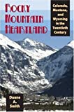 Smith, Duane A.: Rocky Mountain Heartland (Modern American West)