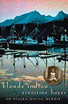 Blonde Indian: An Alaska Native Memoir (Sun…