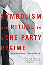 Symbolism and Ritual in a One-Party Regime:…
