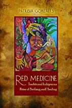 Red medicine : traditional indigenous rites…
