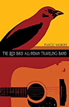 The Red Bird All-Indian Traveling Band (Sun…
