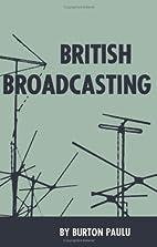 British broadcasting by Burton Paulu