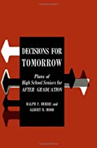 Decisions for Tomorrow: Plans of High School…