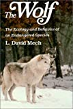 Mech, L. David: The Wolf: The Ecology and Behavior of an Endangered Species