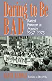 Echols, Alice: Daring to Be Bad: Radical Feminism in America, 1967-75
