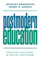 Postmodern Education: Politics, Culture, and…