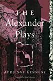 Kennedy, Adrienne: The Alexander Plays