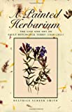 Smith, Beatrice Scheer: A Painted Herbarium: The Life and Art of Emily Hitchcock Terry