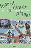 Social Text Collective: Fear of a Queer Planet: Queer Politics and Social Theory