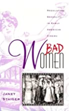 Bad Women: Regulating Sexuality in Early…
