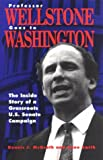 Dennis J. McGrath: Professor Wellstone Goes to Washington: The Inside Story of a Grassroots U. S. Senate Campaign