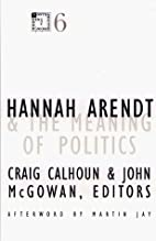 Hannah Arendt and the Meaning of Politics…