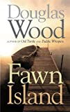 Wood, Douglas: Fawn Island (Outdoor Essays & Reflections)