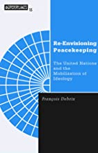 Re-Envisioning Peacekeeping: The United…