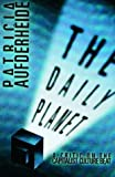 Aufderheide, Patricia: The Daily Planet: A Critic on the Capitalist Culture Beat