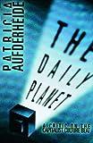 Aufderheide, Patricia: The Daily Planet: A Critic on the Capitalist Culture Beat
