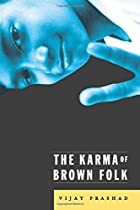 The Karma of Brown Folk by Vijay Prashad