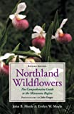 Moyle, John B.: Northland Wildflowers: The Comprehensive Guide to the Minnesota Region