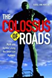 Marling, Karal Ann: The Colossus of Roads: Myth and Symbol Along the American Highway